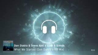 What We Started (Don Diablo's VIP Mix) - Don Diablo & Steve Aoki X Lush & Simon