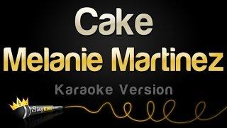 Melanie Martinez - Cake (Karaoke Version)