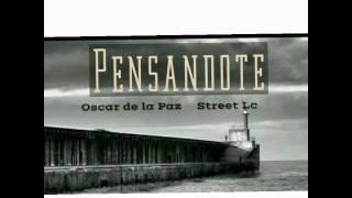 Pensandote - StreetLc Ft Oscar De La Paz[LINEACRONIKA][ESTILO URBANO][Rs Music]