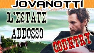 JOVANOTTI - L'ESTATE ADDOSSO (Country)