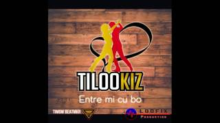 Entre mi cu bo - TiLooKiz Volume 1 (Kizomba instrumentale)