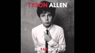 T Y S O N - So Far Away