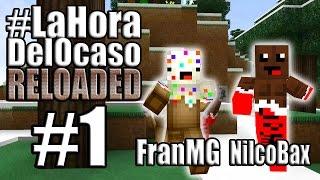 LA PRIMER NOCHE!   #LaHoraDelOcasoRELOADED Episodio 1   Minecraft Mods Serie Fran MG y Nilco Bax