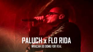 Paluch x Flo Rida - Wracam do domu for real (GruShynSky Blend)