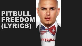Pitbull - Freedom (Lyrics)  Official  Video