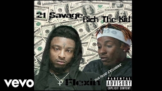 21 Savage - Flexin (Feat. Rich The Kid) (NEW SONG 2017)