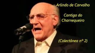 Arlindo de Carvalho - Cantiga do Charnequeiro (Colectânea nº 2)