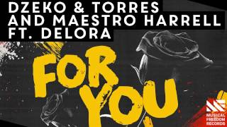 Dzeko & Torres, Maestro Harrell - For You (feat. Delora)  [OUT NOW]