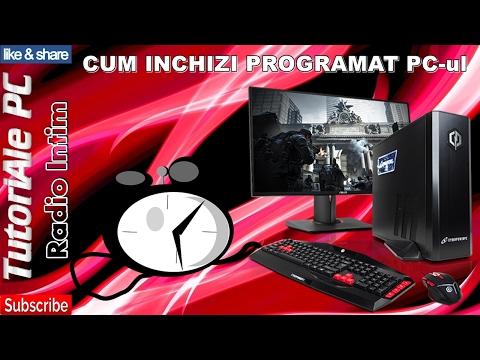 CUM programezi PC-ul sa se stinga?