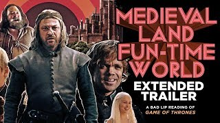 """MEDIEVAL LAND FUN-TIME WORLD"" EXTENDED TRAILER — A Bad Lip Reading of Game of Thrones"