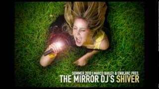 The Mirror Dj's - Shiver (Summer 2010)