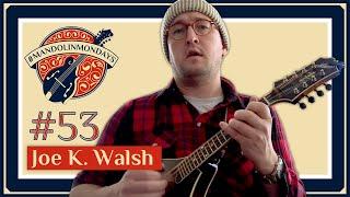 "Mandolin Mondays Featuring Joe K. Walsh /// ""I'm Confessin' That I Love You"""