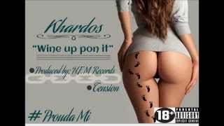 Khardos-Wine Up Pon It {Raw} @KhardosMuzick