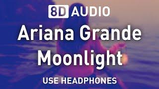 Ariana Grande - Moonlight   8D AUDIO