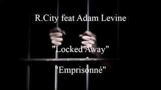 R.City feat Adam Levine - Locked Away - Traduction française & Lyrics