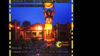 GRANDE FESTA DO CABOCLO GIRASSOL DIAS 12 E 13 DE DEZEMBRO 2014 -TEMPLO GIRASSOL