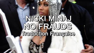 Nicki Minaj - No Frauds [Traduction Française]