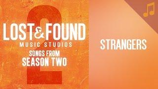 """Strangers"" (Rachel) // Season 2 Songs from Lost & Found Music Studios"