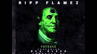 Ripp Flamez ft. BFA Bleed - PayBack