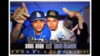 Valora Lo Que Tienes Reco Ft Soul High Prod. A June & J Beat