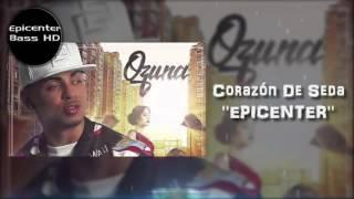 Ozuna   Corazón De Seda ''EPICENTER''
