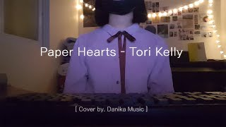 Paper Hearts(Tori Kelly) [Cover by. Danika Music]