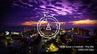 4B & Aazar x Crankdat - Pop Dat (DREAM Edit) [FREE DOWNLOAD]