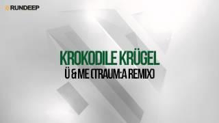 Krokodile Krügel - Ü and Me (Traum:a Remix)