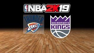 Thunder vs. Kings - 11.19.18 - NBA 2K19 MyLeague