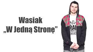 Wasiak - W Jedną Stronę (2013)