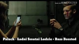 Paluch - Ładni, Smutni Ludzie + Bass Bossted