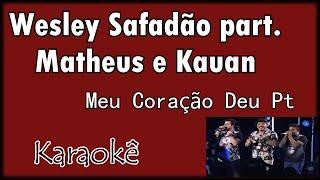 Wesley Safadão Ft. Matheus e Kauan - Meu Coração Deu Pt karaokê violão cover