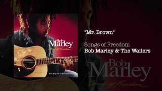 """Mr. Brown"" - Bob Marley & The Wailers | Songs Of Freedom (1992)"