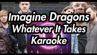 Imagine Dragons - Whatever It Takes (Karaoke Lyrics on Screen)