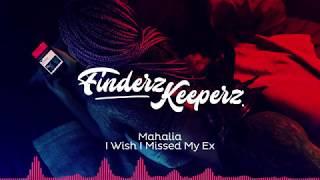 Mahalia - I Wish I Missed My Ex