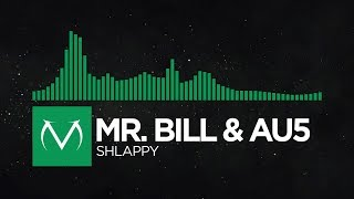 [Glitch Hop] - Mr. Bill & Au5 - Shlappy [Free Download]