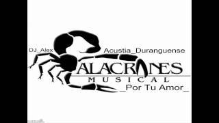 Alacranes Musical- Por Tu Amor Acustia/Duranguense Mix