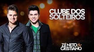 Zé Neto e Cristiano - Clube do Solteiro part  Fred e Gustavo OFICIAL