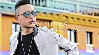 Aventura ((Bachata to Reggaeton)) - Tomas The Latin Boy feat. Maluma