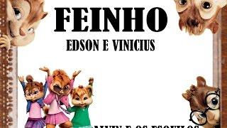 Feinho (Zero de Chance) - Edson e Vinicius (Alvin e os esquilos)