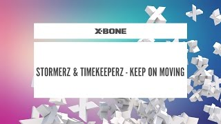 Stormerz & Timekeeperz - Keep On Moving (#XBONE177)