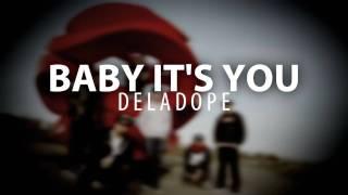 Baby It's You - Dela Dope ft. JoJo