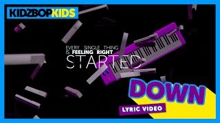 KIDZ BOP Kids - Down (Official Lyric Video) [KIDZ BOP 35]
