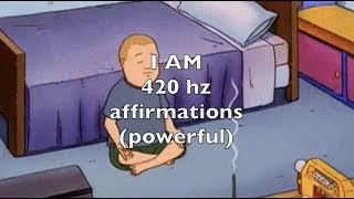 I AM Affirmations - 420hz - Get Thicc (POWERFUL)