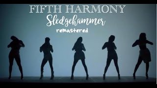 Fifth Harmony - Sledgehammer (Remastered/Live Studio Version) + some performances
