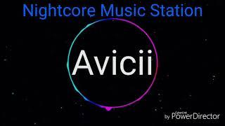 Avicii - The Nights Nightcore