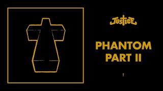Justice - Phantom Pt II - †