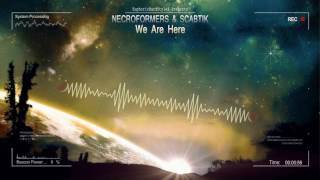 Necroformers  & Scabtik - We Are Here [HQ Edit]