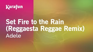 Karaoke Set Fire To The Rain (Reggaesta Reggae Remix) - Adele *