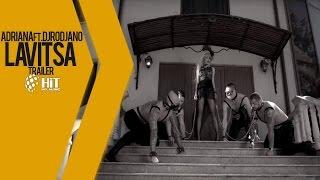 ADRIANA ft. DJORDJANO - LAVITSA - TRAILER